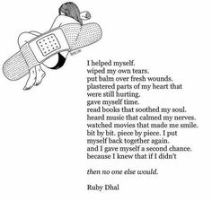 """I gave myself a second chance because I knew that if I didn't then no one else would."" -Ruby Dhal"