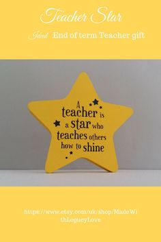 Your place to buy and sell all things handmade A decorative freestanding star perfect to say thank you to a special teacher at the end of term. A unique Teacher gift that is sure to brighten any classroom or teachers desk. Teachers Day Gifts, Thank You Teacher Gifts, Presents For Teachers, Teacher Cards, Teacher Christmas Gifts, Teacher Sayings, Personalised Teacher Gifts, Diy Cards For Teachers, Homemade Gifts For Teachers