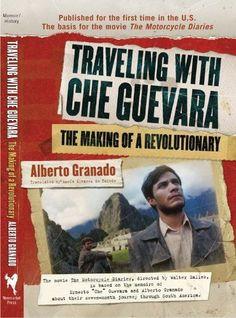 Traveling With Che Guevara By Alberto Granado