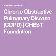 Chronic Obstructive Pulmonary Disease (COPD)   CHEST Foundation