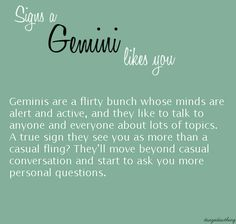 Gemini likes you: From random questions to deep conversations. Alert and active minds attract us, lots of topics will keep us interested, to the point to answer personal questions