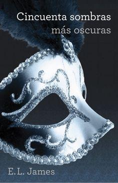 CINCUENTA SOMBRAS MÁS OSCURAS DE E.L. JAMES. Intimidada por las peculiares prácticas eróticas y los oscuros secretos del atractivo y atormentado empresario Christian Grey, Anastasia Steele decide romper con él y embarcarse en una nueva carrera profesional en una editorial de Seattle. Pero el deseo por Christian todavía domina cada uno de sus pensamientos, y cuando finalmente él le propone retomar su aventura, Ana no puede resistirse. #novela #erótica #Grey #50sombras #Grijalbo