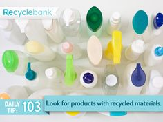 Look out for products made from recycled materials.