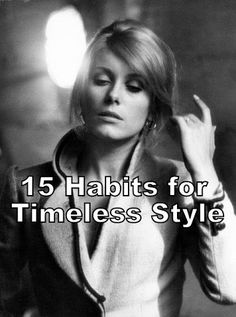 15 Habits for Timeless Style