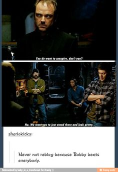 He's just so sassy. That's where I got it from. That's the root of all my sassy sarcasm. SUPERNATURAL.