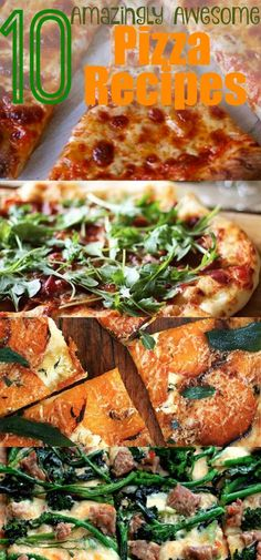 10 Amazingly Awesome Pizza Recipes
