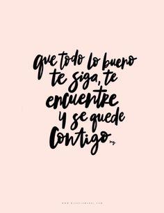 MIS FAVORITOS DE NOVIEMBRE Lettering frase: que todo lo bueno te siga te encuentre y se quede contigo. Inspirational Phrases, Motivational Phrases, Positive Phrases, Positive Quotes, Positive Mind, More Than Words, Some Words, Quotes En Espanol, Spanish Quotes