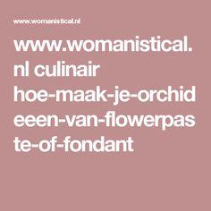 www.womanistical.nl culinair hoe-maak-je-orchideeen-van-flowerpaste-of-fondant