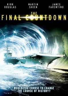 The Final Countdown: Movie Poster     One of 'G's favorite movies! A huge aircraft carrier goes through a time warp......