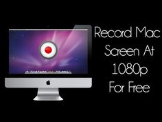 Mac Tutorials [15] - Record Screen Of Your Mac For Free At 1080p - YouTube