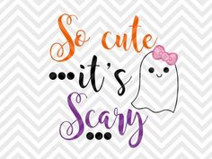 So Cute It's Scary Halloween Ghost Bow SVG and DXF Cut File • Png • Vector • Calligraphy • Download File • Cricut • Silhouette