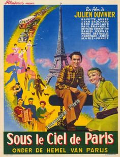 "Under the Paris Sky (1951) ""Sous le ciel de Paris"" (original title) Stars: Brigitte Auber, Jean Brochard, René Blancard, Paul Frankeur, Raymond Hermantier, Daniel Ivernel, Pierre Destailles ~  Director: Julien Duvivier"