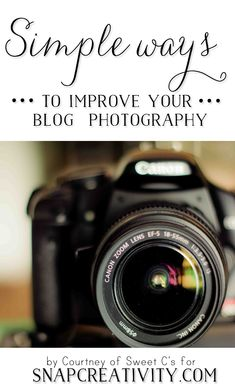 Simple ways to improve your blog photography at SNAP! - this is awesome and full of tips for photographers of any level! #photography #blogging