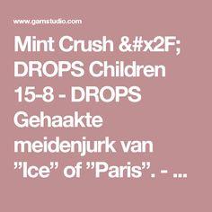 """Mint Crush / DROPS Children 15-8 - DROPS Gehaakte meidenjurk van """"Ice"""" of """"Paris"""". - Gratis patronen van DROPS Design"""