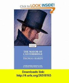 The Mayor of Casterbridge (Enriched Classics (Pocket)) (9781416561507) Thomas Hardy , ISBN-10: 1416561501  , ISBN-13: 978-1416561507 ,  , tutorials , pdf , ebook , torrent , downloads , rapidshare , filesonic , hotfile , megaupload , fileserve