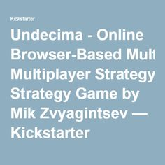 Undecima - Online Browser-Based Multiplayer Strategy Game by Mik Zvyagintsev — Kickstarter