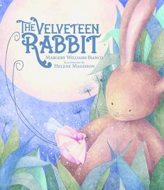 Velveteen Rabbit by Margery Williams Bianco Boomerang Books, Book Characters, Disney Characters, Easter Books, Book Reviews For Kids, Children's Book Illustration, Illustrations, Child Love, Childrens Books