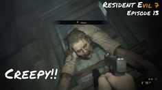 Resident Evil 7 | UGH, WHAT THE HELL IS THAT!?! | BOSS TIME! |  Episode 13 Resident Evil, Creepy, Boss, Videos, Youtube, Fictional Characters, Youtubers, Video Clip