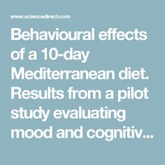 Behavioural effects of a 10-day Mediterranean diet. Results from a pilot study evaluating mood and cognitive performance