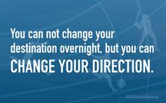 If you want to change your destination, simply change your direction. #success #sportsquotes #quoteoftheday