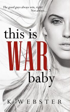 Toot's Book Reviews: Spotlight: This is War, Baby by K. Webster