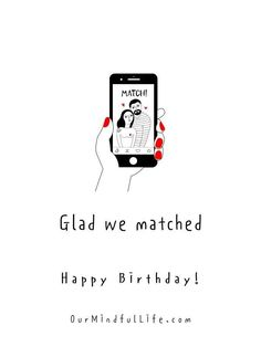 Glad we matched. Happy birthday.- sweet birthday wishes for girlfriend or wife Birthday Quotes For Girlfriend, Birthday Quotes For Her, Girlfriend Quotes, Birthday Messages, Birthday Ideas, Distance Relationship Quotes, Relationship Texts, Happy Birthday Calligraphy, Today Is Your Birthday