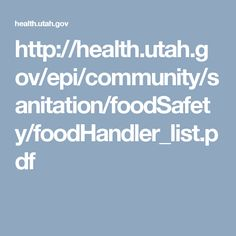 http://health.utah.gov/epi/community/sanitation/foodSafety/foodHandler_list.pdf