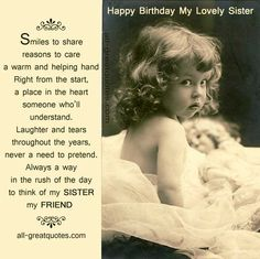 Happy Birthday Sister Cards My Sister My Friend http://www.all-greatquotes.com/category/happy-birthday-wishes-greetings-cards/ Facebook - https://www.facebook.com/pages/Happy-Birthday-Wishes-Greetings-Cards/392120920809588