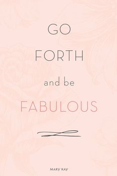 We think you're fabulous! Join the millions of women who have started their own Mary Kay business from home.