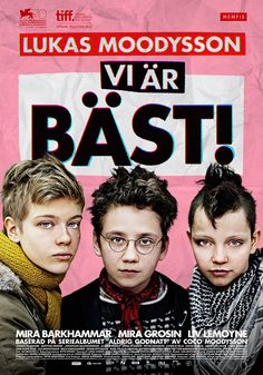 "Movie #5 . Lukas Moodysson - ""Vi Är Bäst!"" / ""We are the best!"" 11.1,2014"