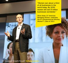 Steve Howe, EY Americas Managing Partner, celebrates the EY Entrepreneurial Winning Women Class of 2013, during a luncheon ceremony at the EY Strategic Growth Forum®, November 13-17, 2013 Palm Springs, California. #businessquotes #women #entrepreneurship