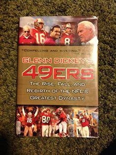 GLEN DICKEY'S 49ERS / THE RISE, FALL, AND REBIRTH OF THE ... https://www.amazon.com/dp/B002J897U0/ref=cm_sw_r_pi_awdb_x_an4GybK5CG54C