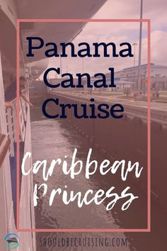 "We did a 10-day partial transit Panama Canal cruise on the Caribbean Princess. We share our journey with you, along with our best travel tips for this review of a ""bucket list"" destination. #panama #cruise #cruising #princesscruises #caribbeancruise #travel #caribbeanprincess"