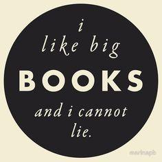 I like big BOOKS  ;)