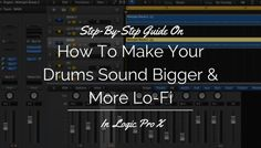 How To Make Your Drums Sound Bigger And More Lo-Fi