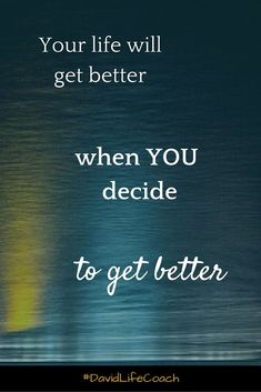Image result for making your life better quotes