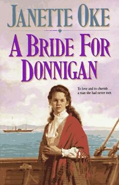 A Bride for Donnigan by Janette Oke.... I think I have read this more than Eight Times.... starting at the age of 10.