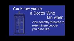You Know You're a Doctor Who Fan When...