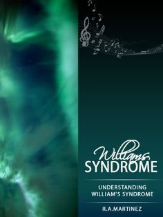 Williams Syndrome - Understanding William's Syndrome by R.A. Martinez. $1.16. Publisher: R.A. Martinez (July 10, 2012). 52 pages