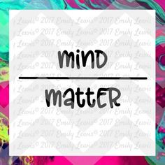 Mind Over Matter SVG Mind Over Matter Quote quote wall