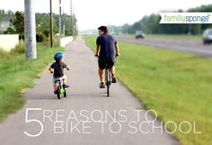 5 Reasons to Bike to School from Family Sponge. Hint: It's fun, active, saves money and is good for the environment!