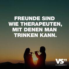 Visual Statements®️ Freunde sind wie Therapeuten, mit denen man trinken kann. Sprüche / Zitate / Quotes / Leben / Freundschaft / Beziehung / Liebe / Familie / tiefgründig / lustig / schön / nachdenken