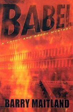 Babel A Kathy and Brock Mystery by Barry Maitland 2003, Hardcover, First Edition