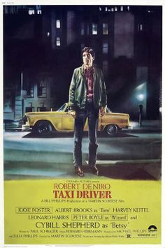 TAXI DRIVER..A CLASSIC.. amazing acting.  directing by martin scorsese