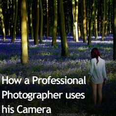 How a Professional Photographer uses his Camera