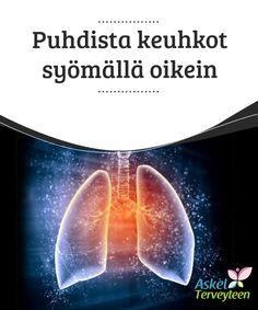 Puhdista keuhkot syömällä oikein   Keuhkot kärsivät herkästi ympäristön #negatiivisista #vaikutuksista, kuten saasteista, myrkyistä, huonosta #ilmanlaadusta ja tupakoinnista.  #Terveellisetelämäntavat Self Care, Health Fitness, Celestial, Drink, Food, Meals, Yemek, Drinks, Drinking
