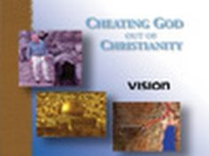 Watch a preview of the award-winning video: Cheating God Out of Christianity. -  You can order a free DVD by visiting http://www.vision.org/visionmedia/article.aspx?id=207