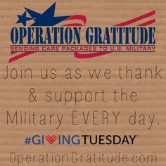 #GivingTuesday is December 2, but we hope you'll join us as we support troops, veterans and military families EVERY day: http://www.OperationGratitude.com