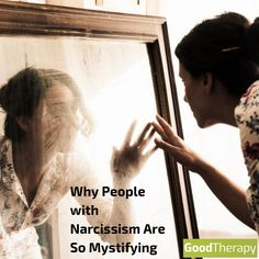 Why People with Narcissism Are So Mystifying #narcissist #narcissism