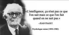 """""""Intelligence is not what we know, but what we do when we don't know"""" - Jean Piaget Jean Piaget, Daily Quotes, Best Quotes, Life Quotes, L Intelligence, Quote Citation, French Quotes, Psychology Facts, Quote Posters"""